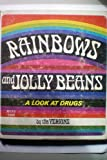 Rainbows and Jolly Beans; a Look at Drugs