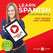 Learn Spanish - Easy Reader - Easy Listener - Parallel Text Spanish Audio Course No. 2    Polyglot Planet