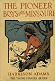 The Pioneer Boys on the Missouri: or In the Country of the Sioux
