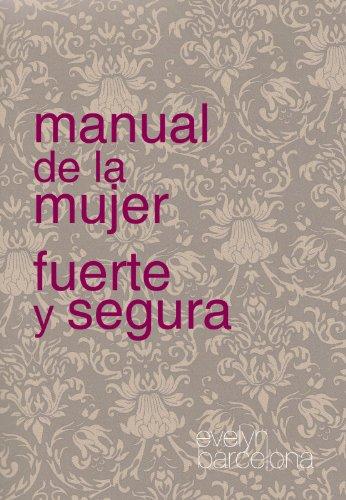 Manual De La Mujer Fuerte Y Segura