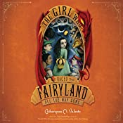 The Girl Who Raced Fairyland All the Way Home | Catherynne M. Valente