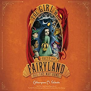 The Girl Who Raced Fairyland All the Way Home Audiobook