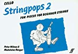 Stringpops 2: Fun Pieces for Absolute Beginners (Cello) (Instrumental Part) (0571504876) by Wilson, Peter