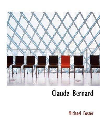 Claude Bernard (Large Print Edition) (Bibliobazaar Reproduction Series)