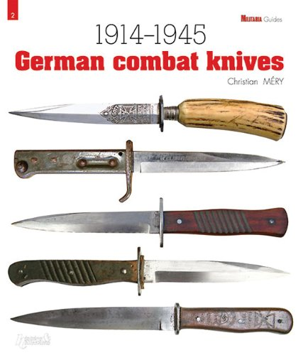 German Combat Knives: 1914 - 1945 (Militaria Guides)