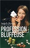 echange, troc Isabelle Mercier, Marina Rozenman - Profession : bluffeuse
