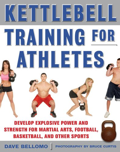 Kettlebell Training for Athletes : Develop Explosive Power and Strength for Martial Arts, Football, Basketball, and Other Sports, pb