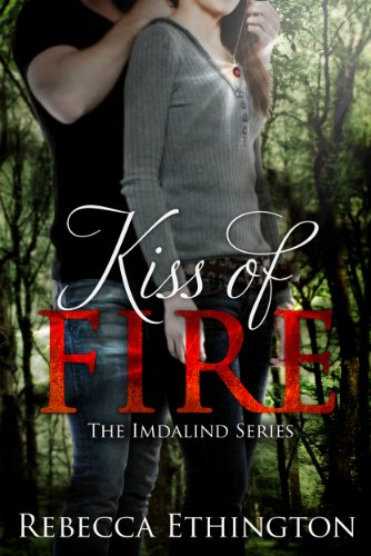 Kiss Of Fire (Imdalind Series #1) by Rebecca Ethington