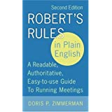 Robert's Rules in Plain English: A Readable, Authoritative, Easy-to-Use Guide to Running Meetings, 2nd Edition ~ Doris P. Zimmerman