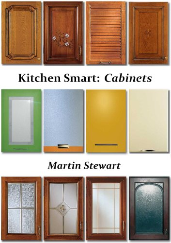 Kitchen Smart: Cabinets, by Martin Stewart