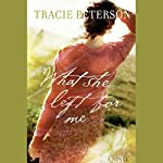 What She Left for Me | Tracie Peterson