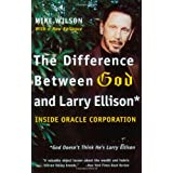 The Difference Between God and Larry Ellison: *God Doesn't Think He's Larry Ellison ~ Mike Wilson