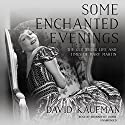 Some Enchanted Evenings: The Glittering Life and Times of Mary Martin Audiobook by David Kaufman Narrated by Bernadette Dunne