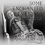 Some Enchanted Evenings: The Glittering Life and Times of Mary Martin | David Kaufman