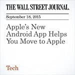 Apple's New Android App Helps You Move to Apple | Brian R. Fitzgerald
