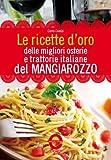 Le ricette d'oro delle migliori osterie e trattorie italiane del Mangiarozzo (eNewton Manuali e guide) (Italian Edition)