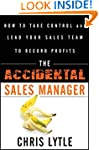 The Accidental Sales Manager: How to...
