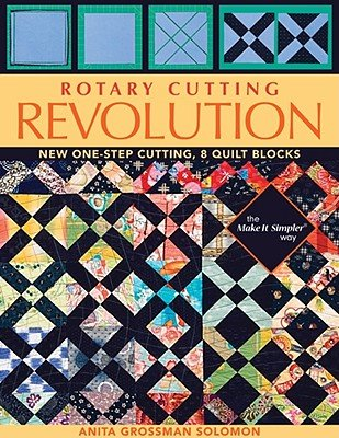 Rotary Cutting Revolution: New One-Step Cutting, 8 Quilt Blocks   [ROTARY CUTTING REVOLUTION] [Paperback]