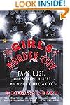 The Girls of Murder City: Fame, Lust,...