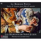 Le Berger Poète: Suites & Sonates Pour Flûte & Musette