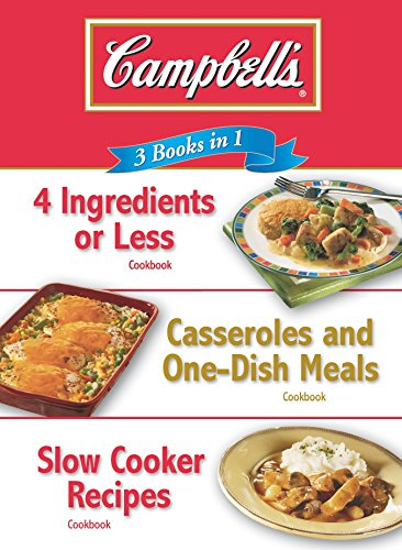 Campbell's 3 Books in 1: 4 Ingredients or Less Cookbook, Casseroles and One-Dish Meals Cookbook, Slow Cooker Recipes Cookbook (Crock Pot 3 In 1 compare prices)
