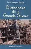 echange, troc Jean-Jacques Becker - Dictionnaire de la Grande Guerre