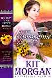 The Springtime Mail Order Bride (Holiday Mail Order Brides, Book Five)