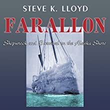 Farallon: Shipwreck and Survival on the Alaska Shore (       UNABRIDGED) by Steve K. Lloyd Narrated by Frank Wright