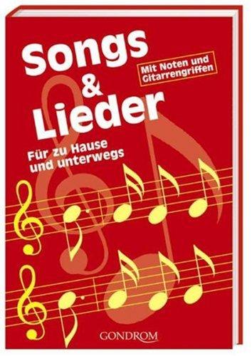 Songs & Lieder: Für zu Hause und unterwegs. Mit Noten und Gitarrengriffen