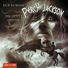 Die letzte Göttin (Percy Jackson 5) (       gekürzt) von Rick Riordan Gesprochen von: Marius Clarén