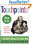 Touchpoints Three to Six: Your Child'...