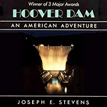 Hoover Dam: An American Adventure (       UNABRIDGED) by Joseph E. Stevens Narrated by Kevin Charles Minatrea
