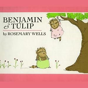 Benjamin and Tulip   [Rosemary Wells]