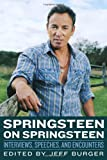 img - for Springsteen on Springsteen: Interviews, Speeches, and Encounters (Musicians in Their Own Words) book / textbook / text book