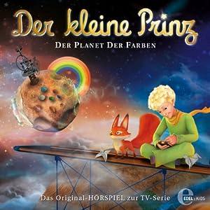 Der Planet der Farben (Der kleine Prinz 18) Hörspiel