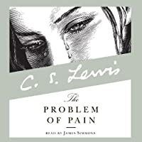 The Problem of Pain (       UNABRIDGED) by C.S. Lewis Narrated by James Simmons