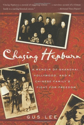 Chasing Hepburn: A Memoir Of Shanghai, Hollywood, And A Chinese Family'S Fight For Freedom front-3617