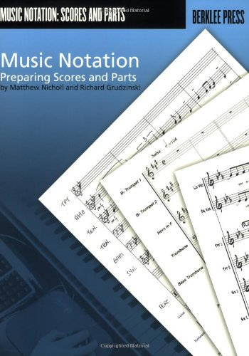 MUSIC NOTATION               PREPARING SCORES AND PARTS