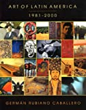 img - for Art of Latin America 1981-2000 by Germ n Rubiano Caballero (2001) Paperback book / textbook / text book