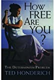 How Free Are You?: The Determinism Problem (0192831399) by Honderich, Ted