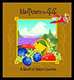 img - for Ida Tours the 44 - A Book of Idaho's Counties book / textbook / text book