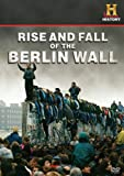 Declassified: The Rise and Fall of the Berlin Wall