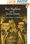 Mary Magdalene and the Drama of Saint...