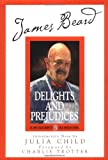 James Beard's Delights And Prejudices (076240941X) by James Beard