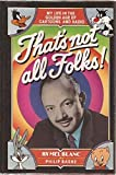 img - for That's Not All Folks by Mel Blanc (1988-08-03) book / textbook / text book