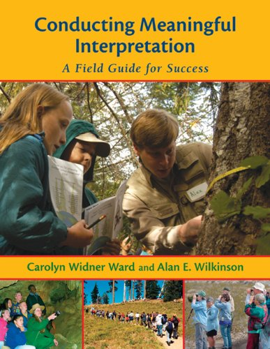 Conducting Meaningful Interpretation: A Field Guide for...