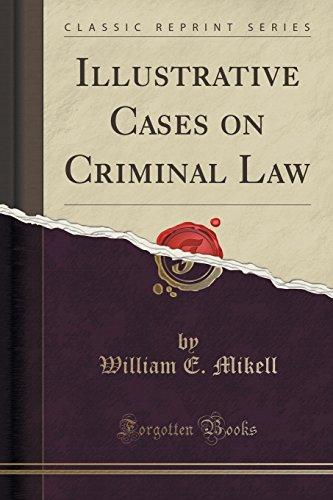 Illustrative Cases on Criminal Law (Classic Reprint)