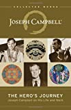 The Heros Journey: Joseph Campbell on His Life and Work (The Collected Works of Joseph Campbell)