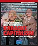 img - for Karaoke Capitalism: Management Para la Humanidad / Karaoke Capitalism (Spanish Edition) by Jonas Ridderstrale (2004-10-04) book / textbook / text book