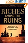 Riches Among the Ruins: Adventures in...
